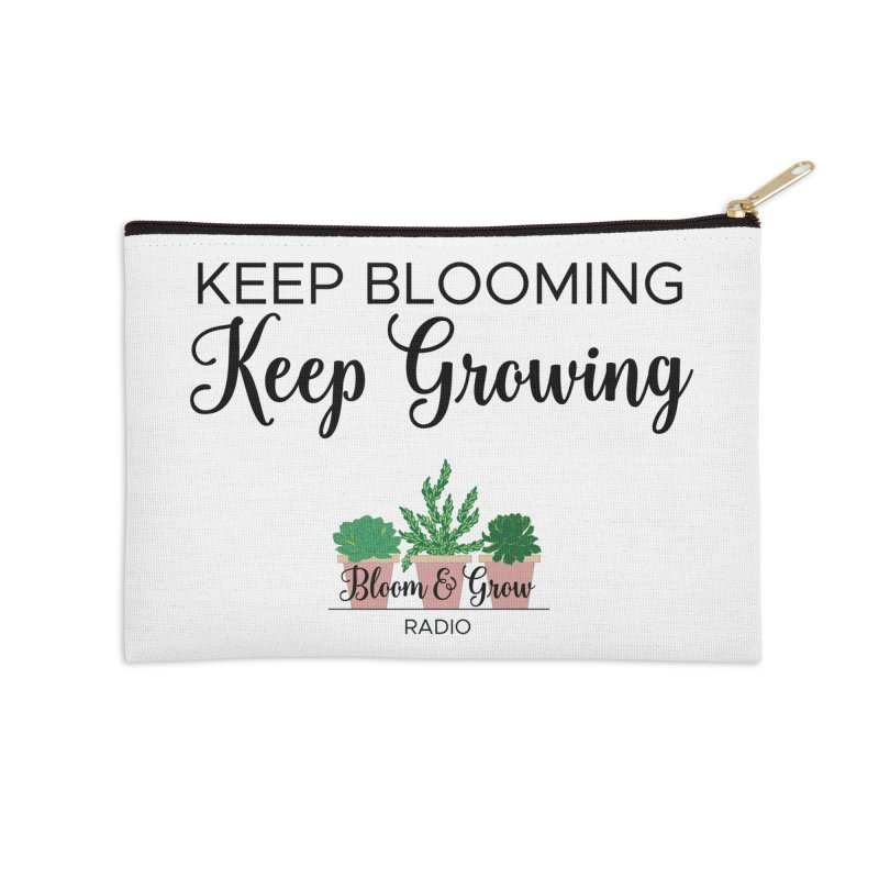 Keep Blooming, Keep Growing Final Accessories Zip Pouch by Bloom & Grow Radio Shop