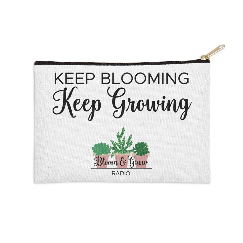 Keep Blooming, Keep Growing Final Accessories Zip Pouch by Bloom & Grow Radio Shop