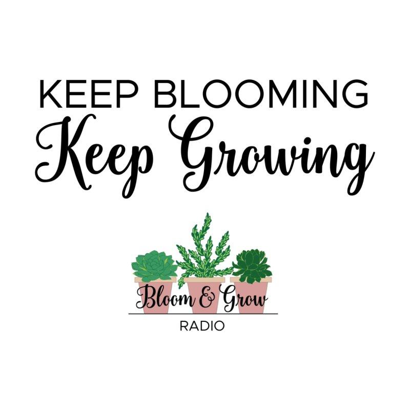 Keep Blooming, Keep Growing Final Kids T-Shirt by Bloom & Grow Radio Shop