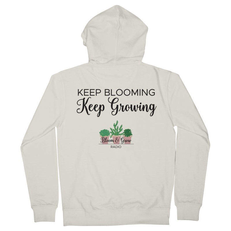 Keep Blooming, Keep Growing Final Women's Zip-Up Hoody by Bloom & Grow Radio Shop