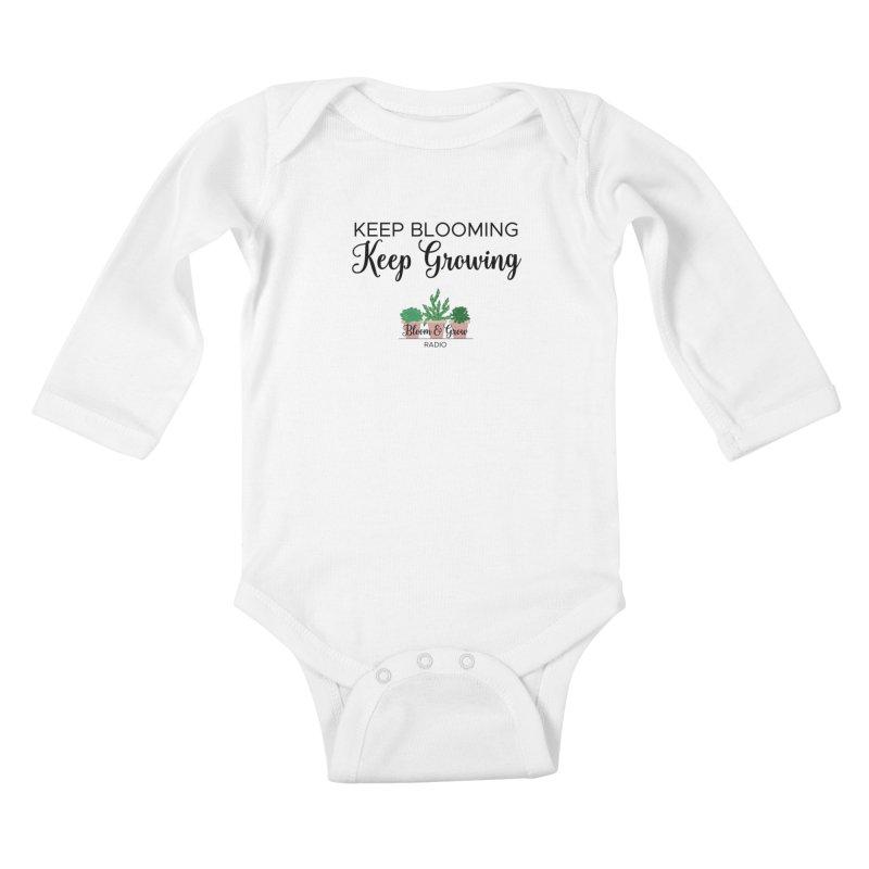 Keep Blooming, Keep Growing Final Kids Baby Longsleeve Bodysuit by Bloom & Grow Radio Shop