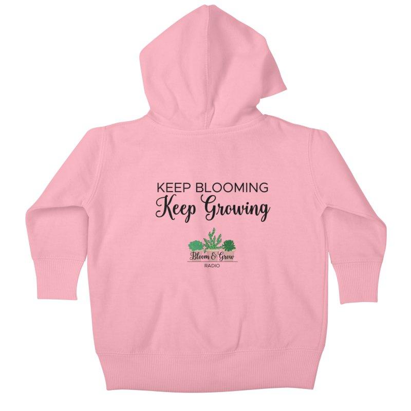 Keep Blooming, Keep Growing Final Kids Baby Zip-Up Hoody by Bloom & Grow Radio Shop
