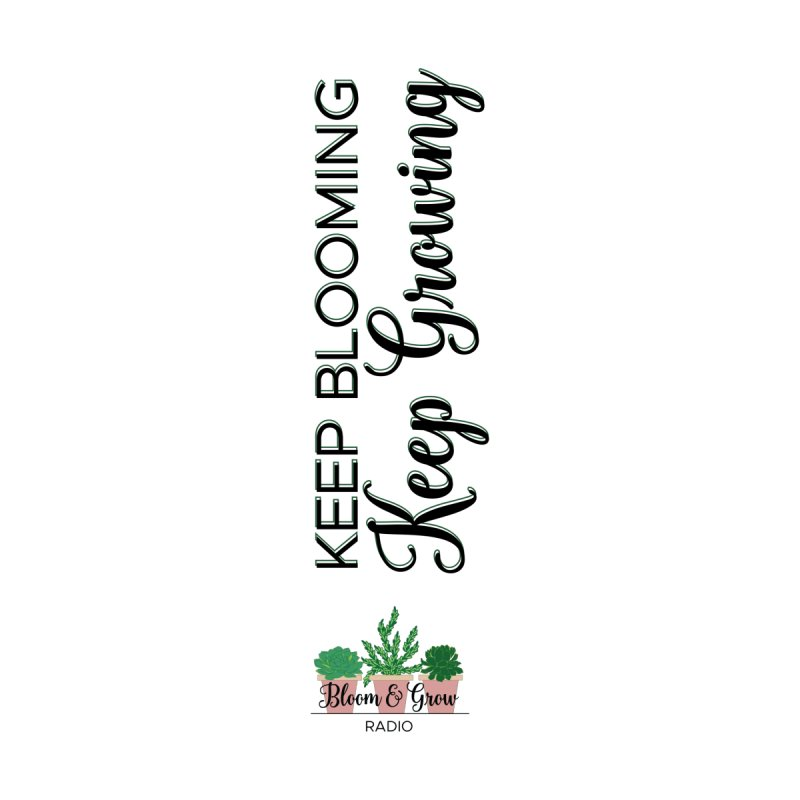 Keep Blooming, Keep Growing Accessories Sticker by Bloom & Grow Radio Shop