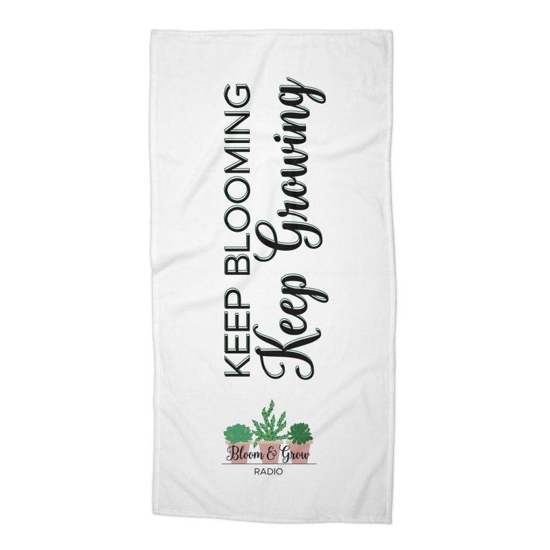 Keep Blooming, Keep Growing Accessories Beach Towel by Bloom & Grow Radio Shop