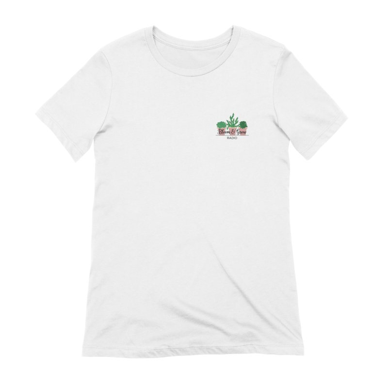 Bloom And Grow Radio Women's T-Shirt by Bloom & Grow Radio Shop
