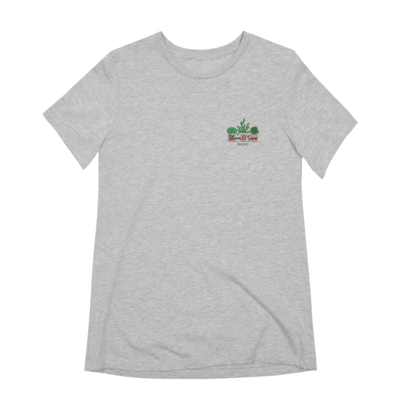 Bloom And Grow Radio Women's Extra Soft T-Shirt by Bloom & Grow Radio Shop