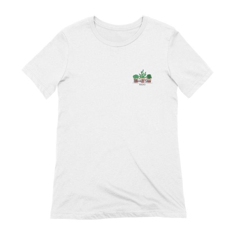 Bloom And Grow Radio Women's T-Shirt by Bloom & Grow Radio Shop