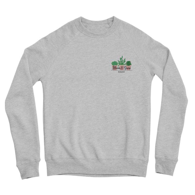 Bloom And Grow Radio Men's Sweatshirt by Bloom & Grow Radio Shop