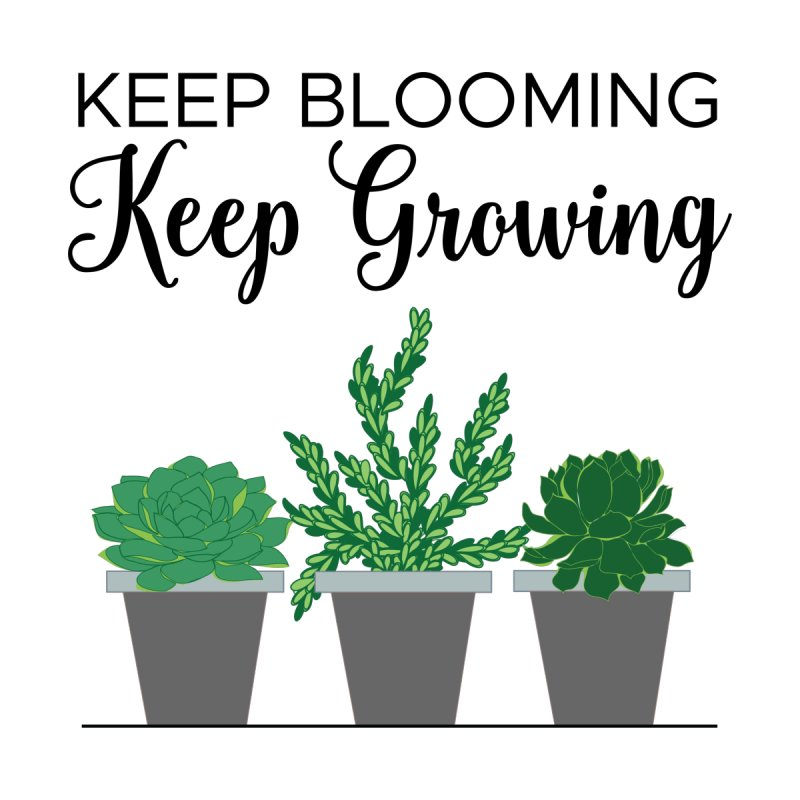 Keep Blooming Women's T-Shirt by Bloom & Grow Radio Shop