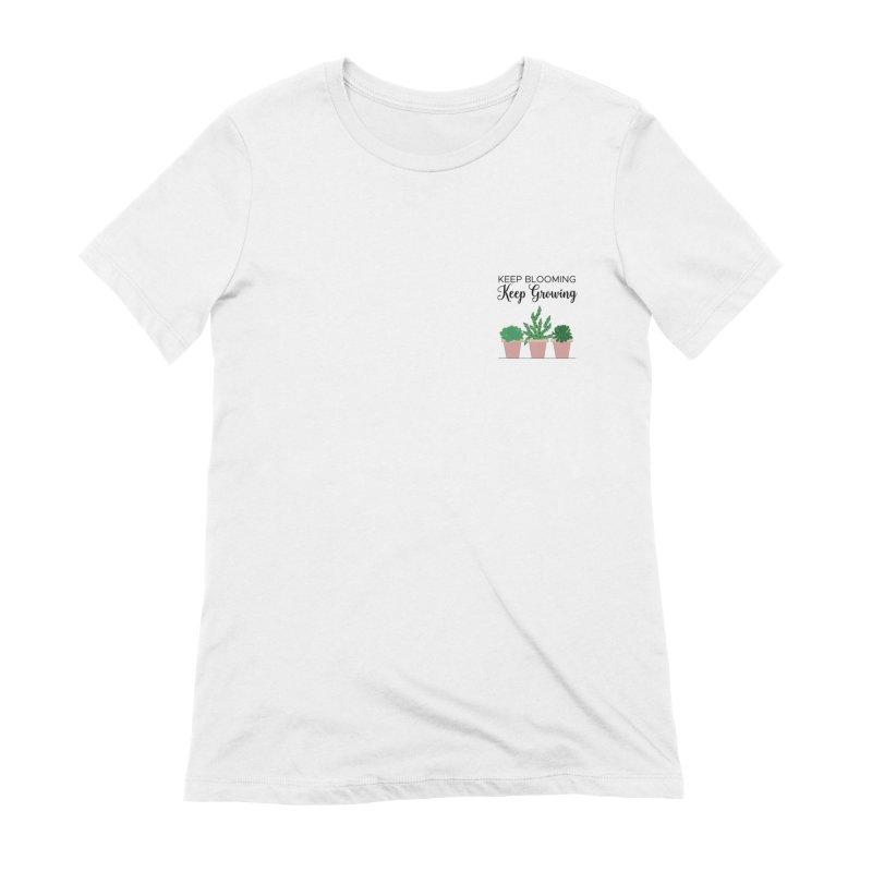 Keep Blooming Pink Women's T-Shirt by Bloom & Grow Radio Shop