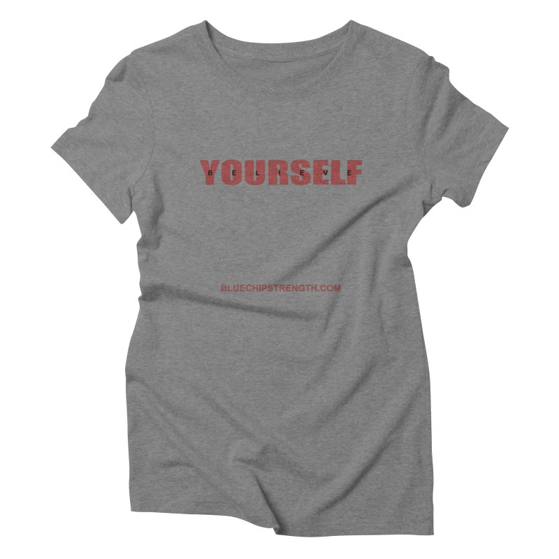 Believe In Yourself Women's Triblend T-Shirt by Blue Chip Mindset
