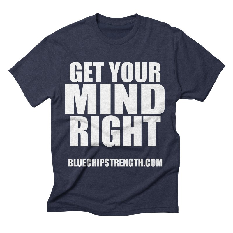 Get Your Mind Right Men's Triblend T-Shirt by Blue Chip Mindset