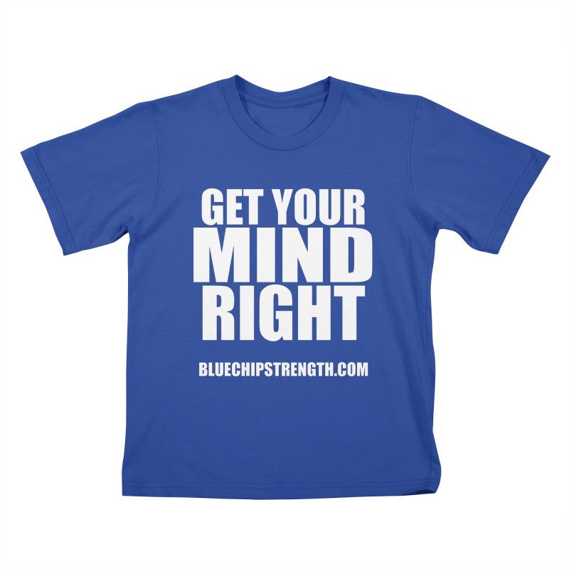 Get Your Mind Right Kids T-Shirt by Blue Chip Mindset