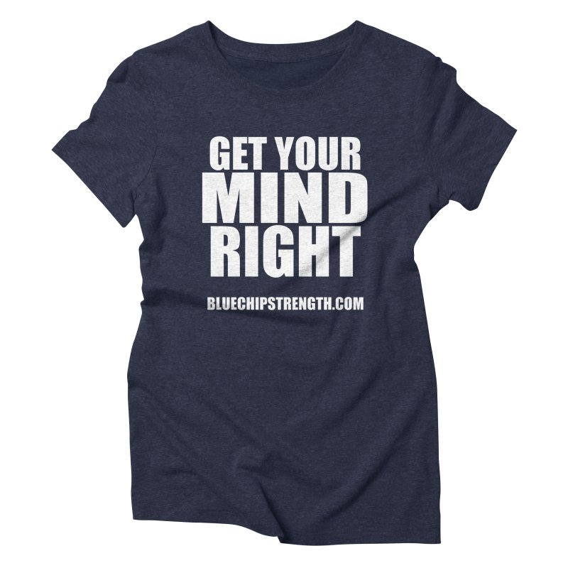 Get Your Mind Right Women's Triblend T-Shirt by Blue Chip Mindset