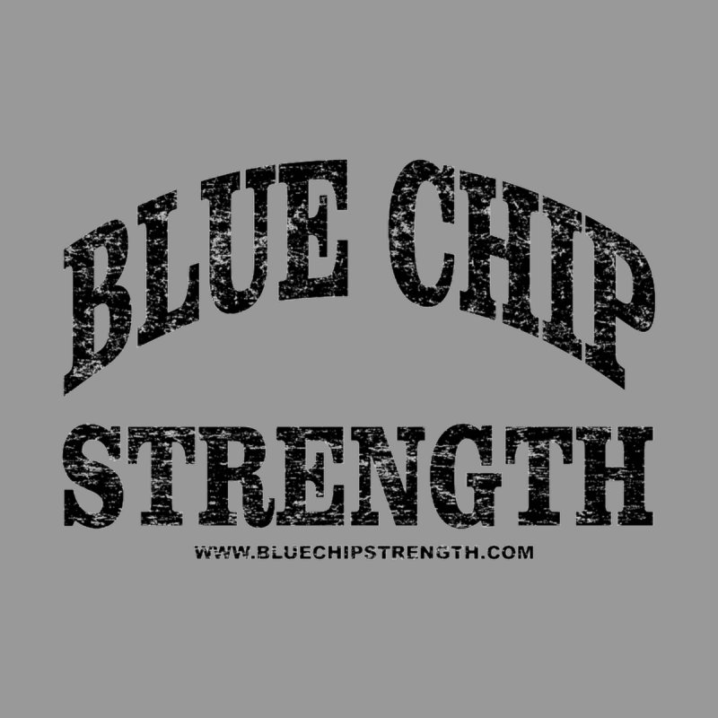 Blue Chip (Available in multiple colors) by Blue Chip Strength's Artist Shop