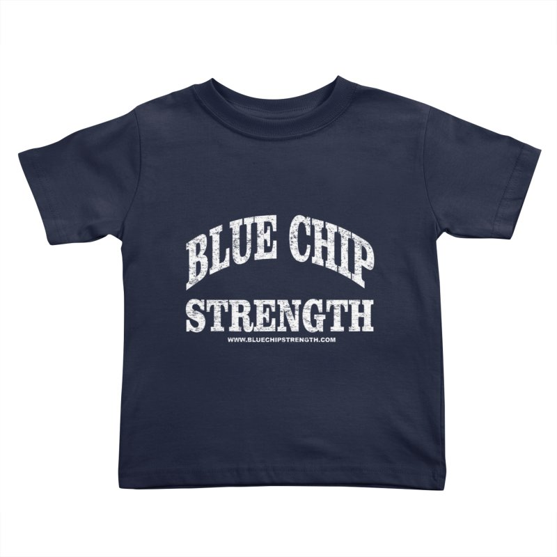 Blue Chip (Available in multiple colors) Kids Toddler T-Shirt by Blue Chip Strength's Artist Shop