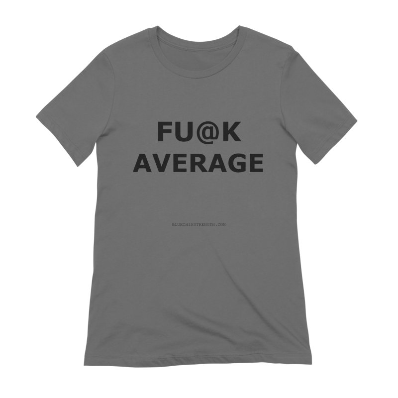 FAVERAGE Women's T-Shirt by Blue Chip Mindset