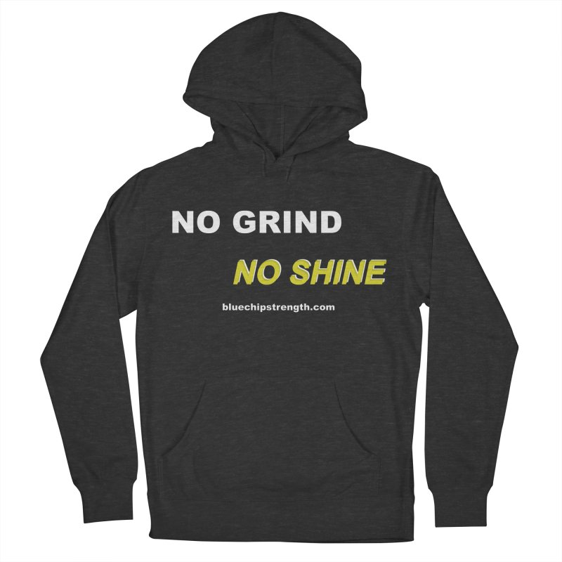 NO GRIND NO SHINE Men's French Terry Pullover Hoody by Get Your Ass Moving T's & Tanks