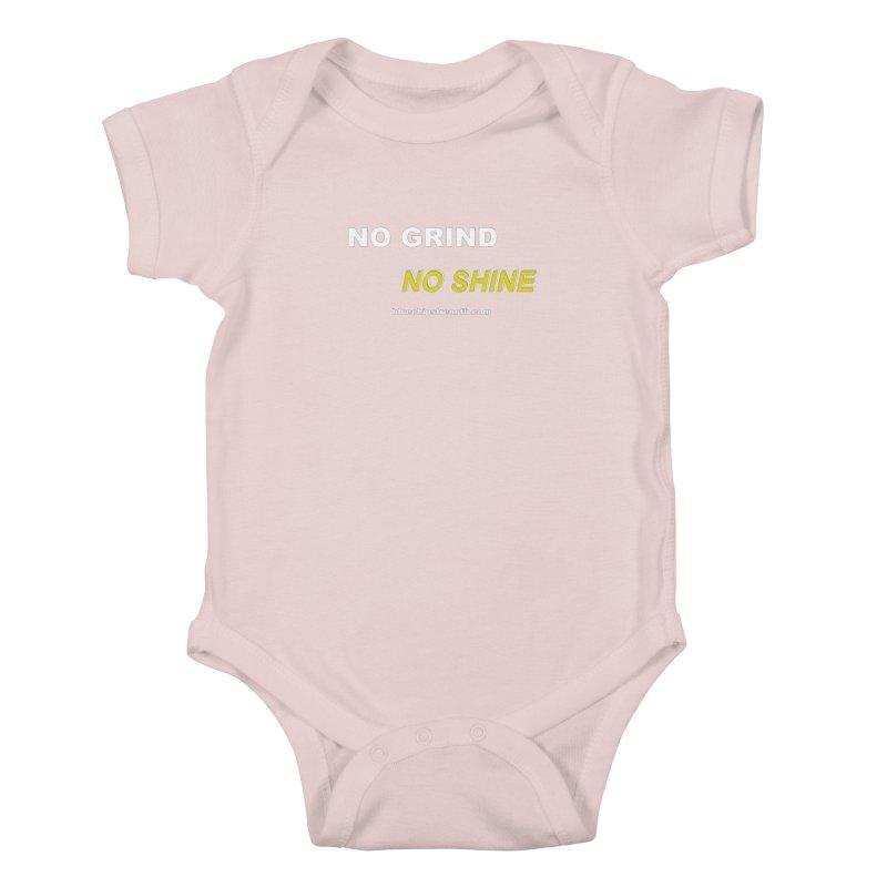 NO GRIND NO SHINE Kids Baby Bodysuit by Blue Chip Mindset