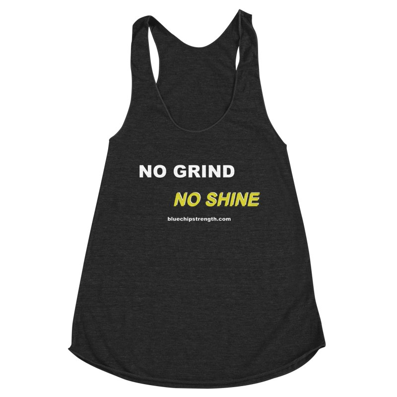 NO GRIND NO SHINE Women's Racerback Triblend Tank by Blue Chip Mindset