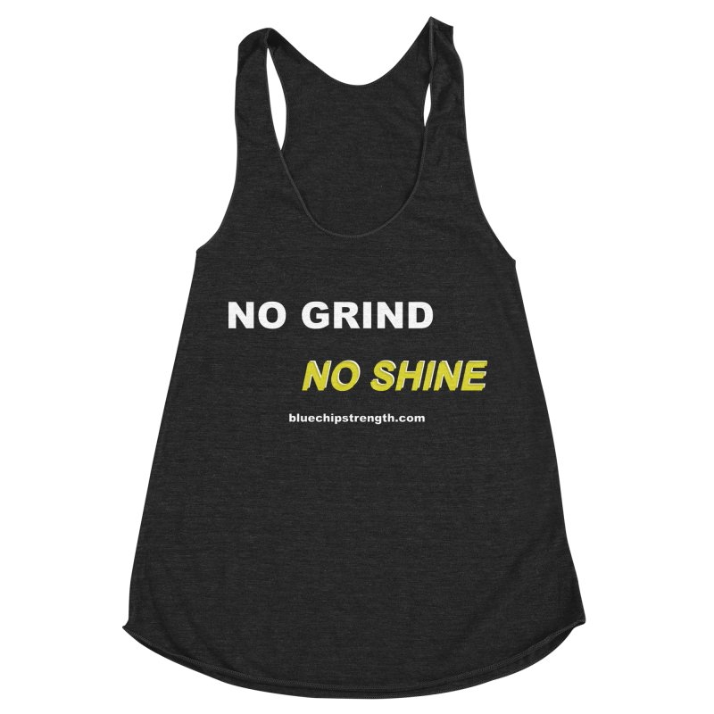 NO GRIND NO SHINE Women's Racerback Triblend Tank by Blue Chip Mindset