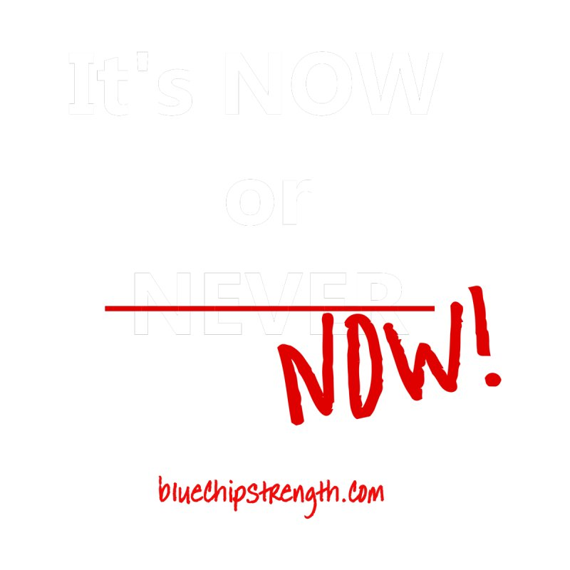 NOW! by Blue Chip Mindset
