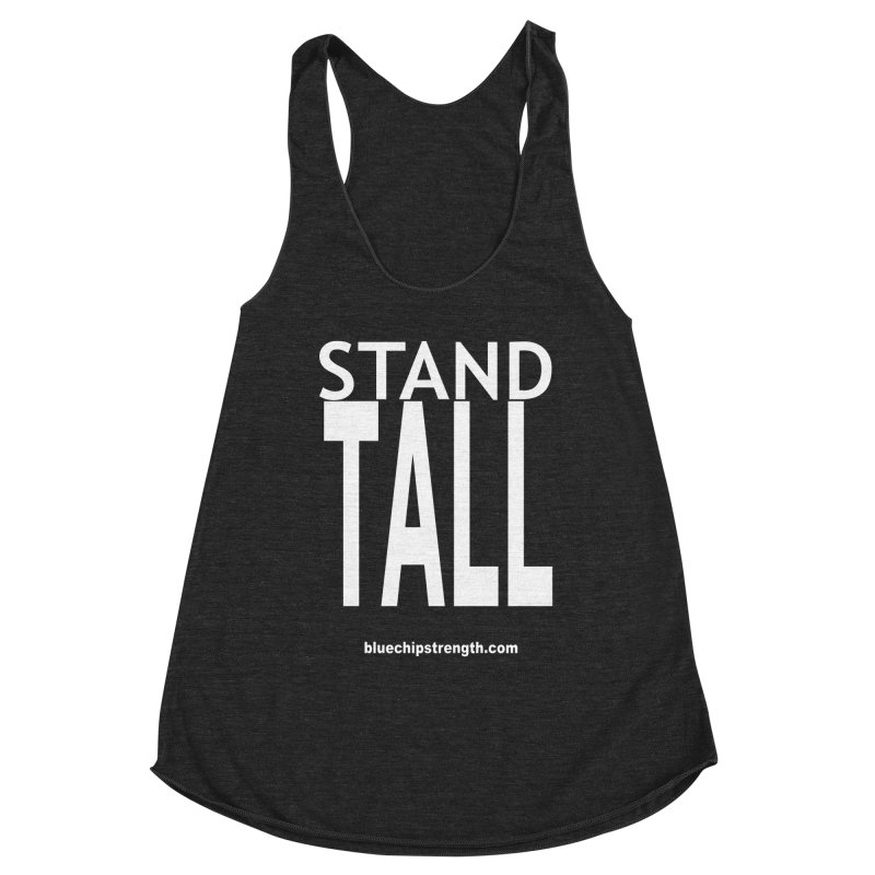 STAND TALL Women's Racerback Triblend Tank by Blue Chip Mindset