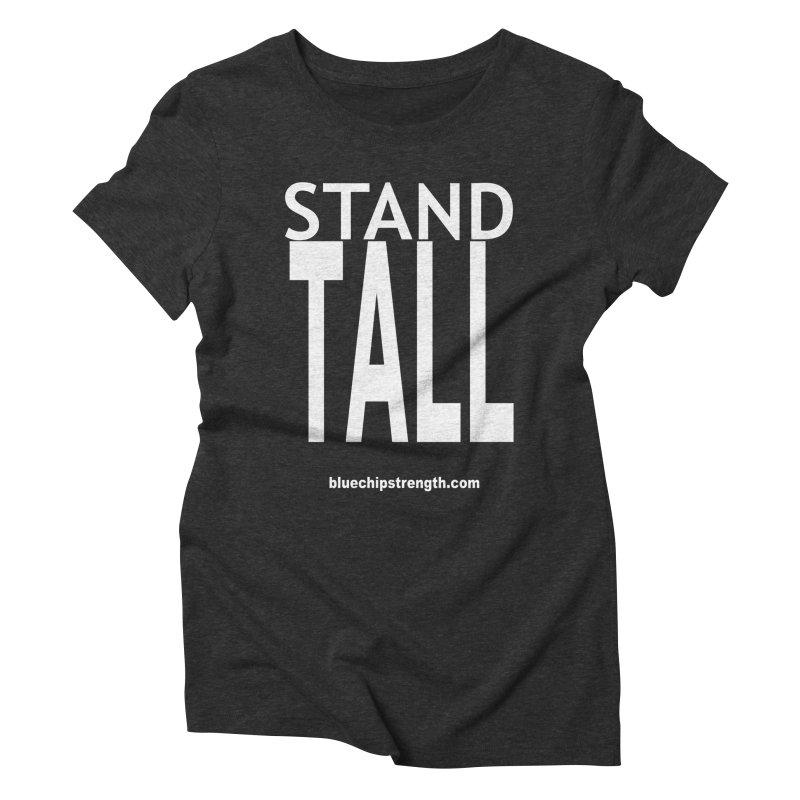 STAND TALL Women's Triblend T-Shirt by Blue Chip Mindset