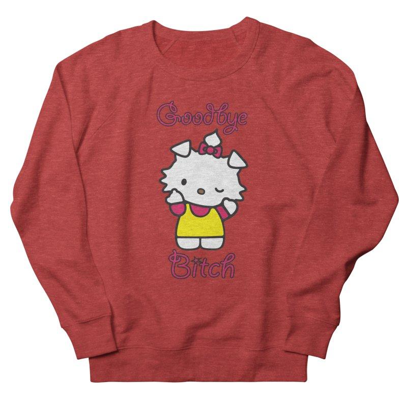 Goodbye Bitch! Men's Sweatshirt by bluelefant's Artist Shop