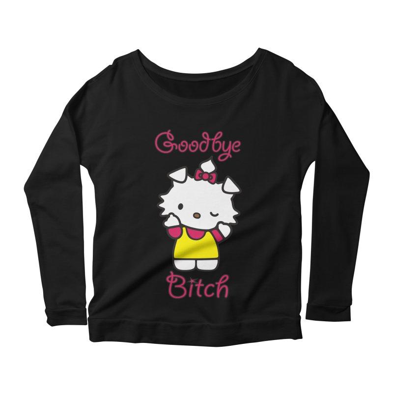 Goodbye Bitch! Women's Longsleeve Scoopneck  by bluelefant's Artist Shop