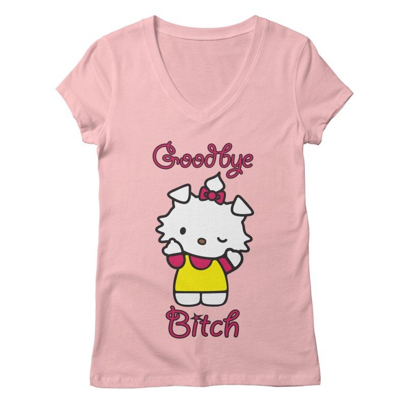 Goodbye Bitch! Women's V-Neck by bluelefant's Artist Shop