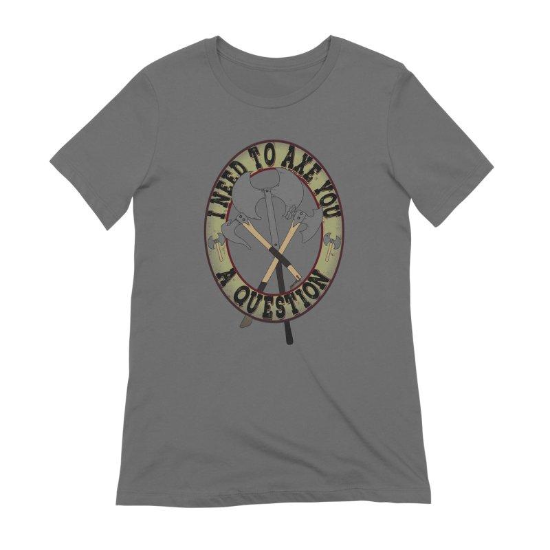 Axe U A Question Women's Extra Soft T-Shirt by bluetea1400's Artist Shop