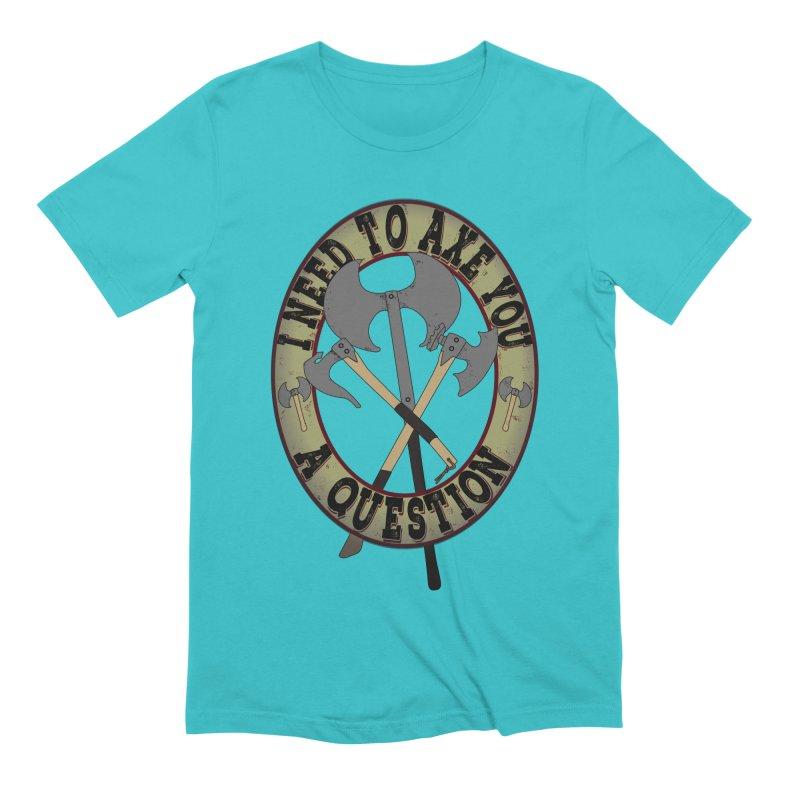Axe U A Question Men's Extra Soft T-Shirt by bluetea1400's Artist Shop