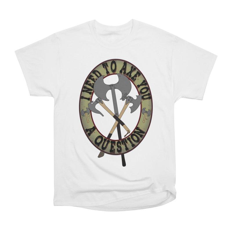 Axe U A Question Men's Heavyweight T-Shirt by bluetea1400's Artist Shop