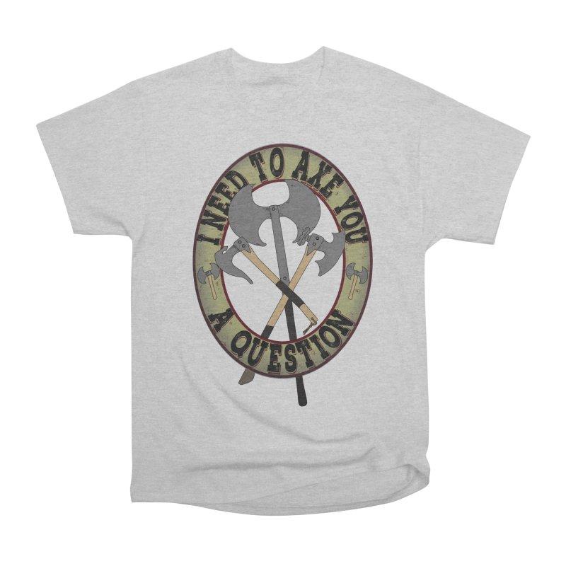 Axe U A Question Men's T-Shirt by bluetea1400's Artist Shop