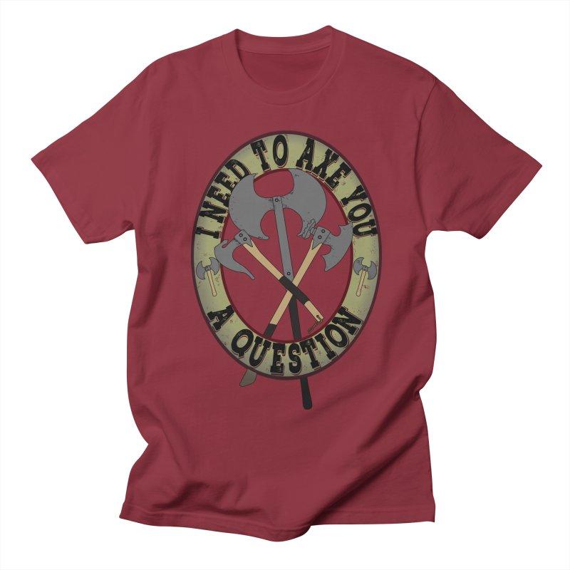 Axe U A Question Women's Regular Unisex T-Shirt by bluetea1400's Artist Shop