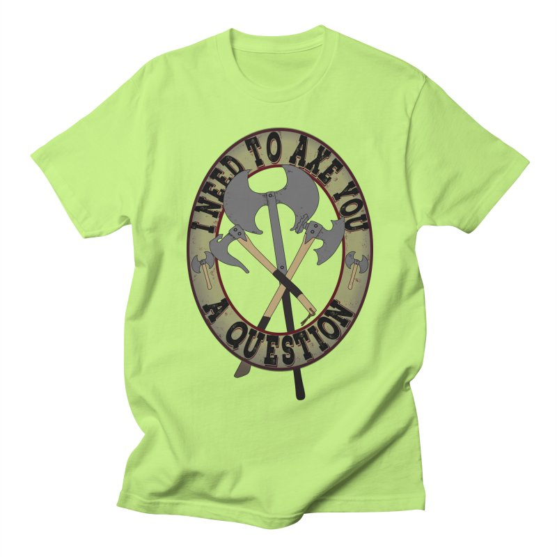 Axe U A Question Men's Regular T-Shirt by bluetea1400's Artist Shop