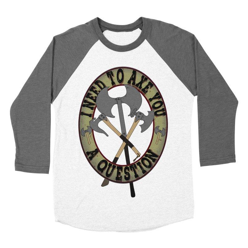 Axe U A Question Women's Baseball Triblend Longsleeve T-Shirt by bluetea1400's Artist Shop
