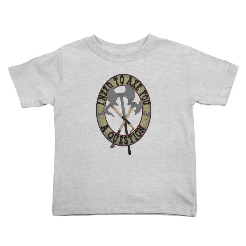 Axe U A Question Kids Toddler T-Shirt by bluetea1400's Artist Shop