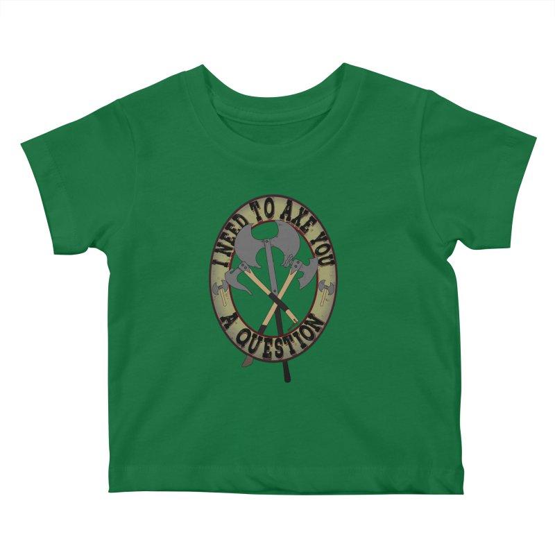 Axe U A Question Kids Baby T-Shirt by bluetea1400's Artist Shop