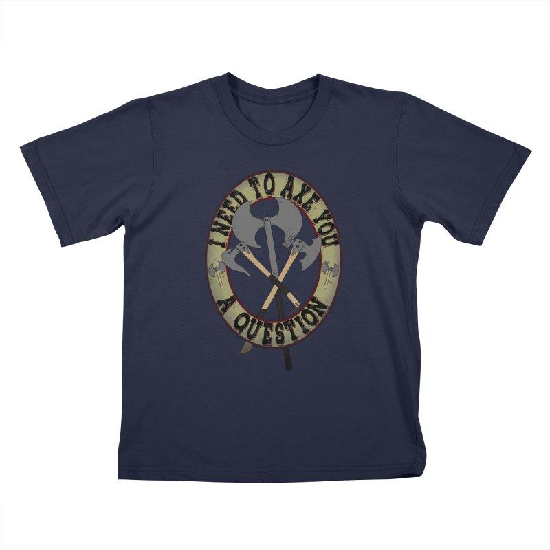 Axe U A Question Kids T-Shirt by bluetea1400's Artist Shop