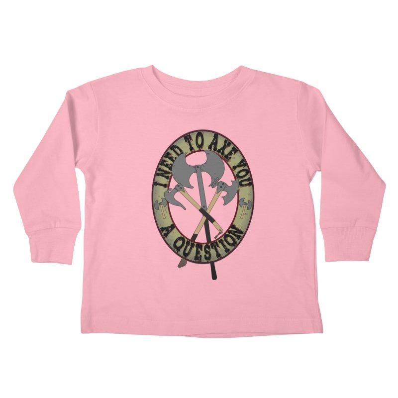 Axe U A Question Kids Toddler Longsleeve T-Shirt by bluetea1400's Artist Shop