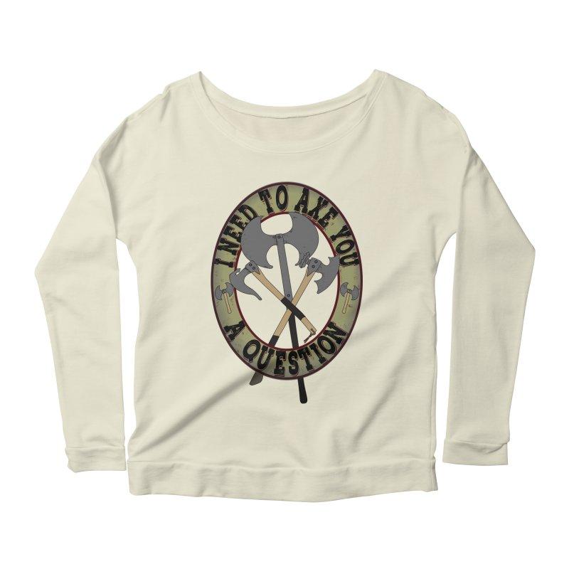 Axe U A Question Women's Scoop Neck Longsleeve T-Shirt by bluetea1400's Artist Shop