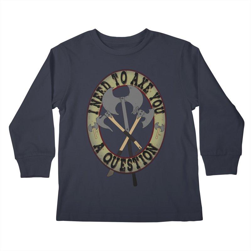 Axe U A Question Kids Longsleeve T-Shirt by bluetea1400's Artist Shop