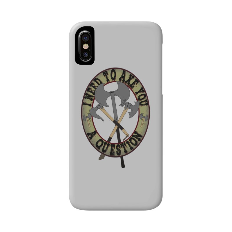 Axe U A Question Accessories Phone Case by bluetea1400's Artist Shop