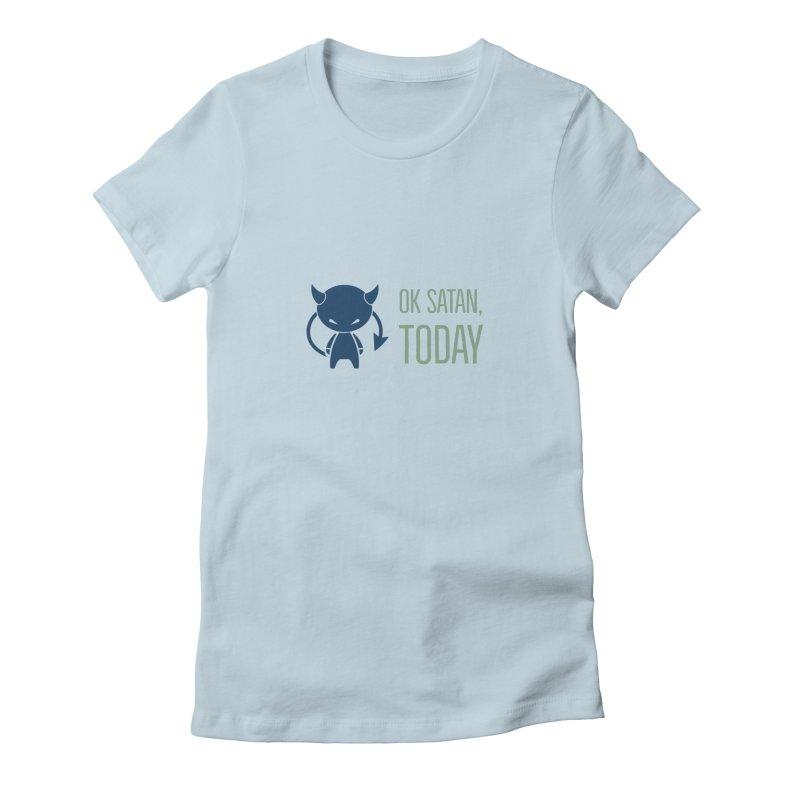 OK Satan Women's T-Shirt by Blueteamgo's Shirt Shop