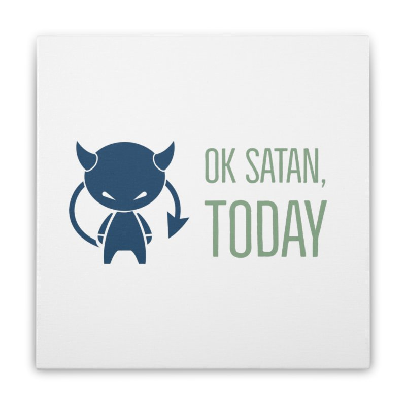 OK Satan Home Stretched Canvas by Blueteamgo's Shirt Shop
