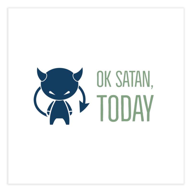 OK Satan Home Fine Art Print by Blueteamgo's Shirt Shop