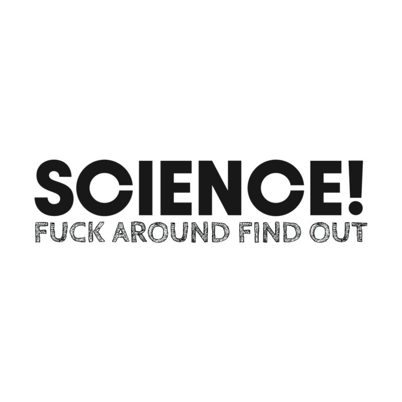 Science! Women's T-Shirt by Blueteamgo's Shirt Shop
