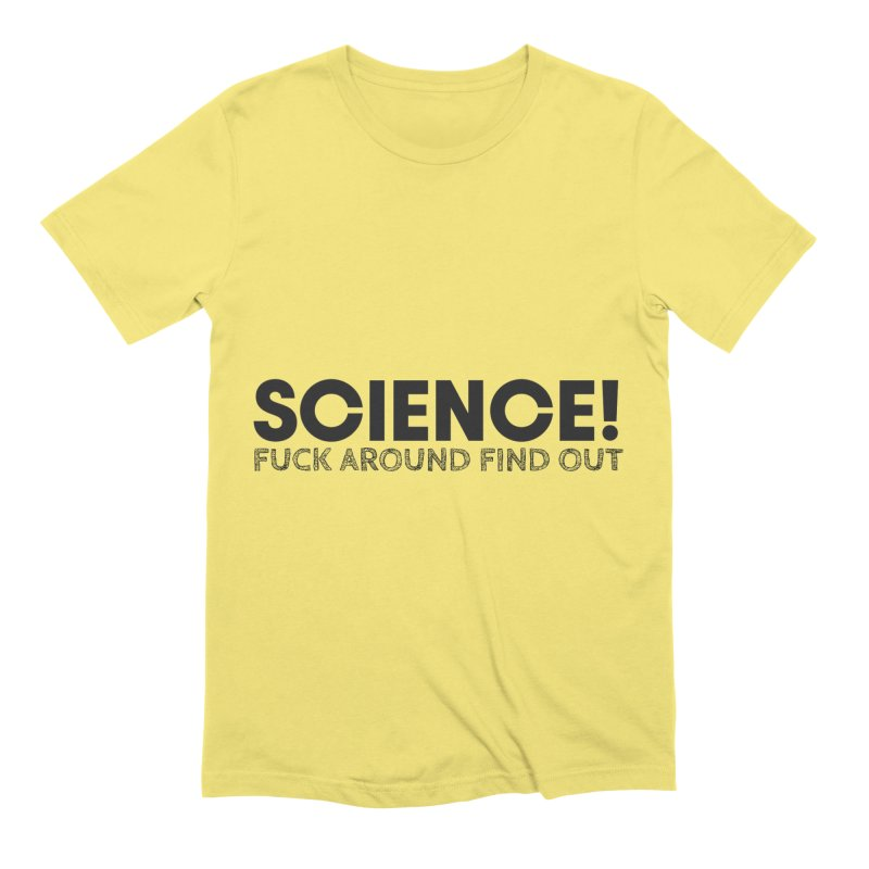 Science! Men's T-Shirt by Blueteamgo's Shirt Shop